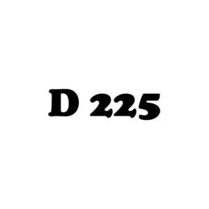 D 225